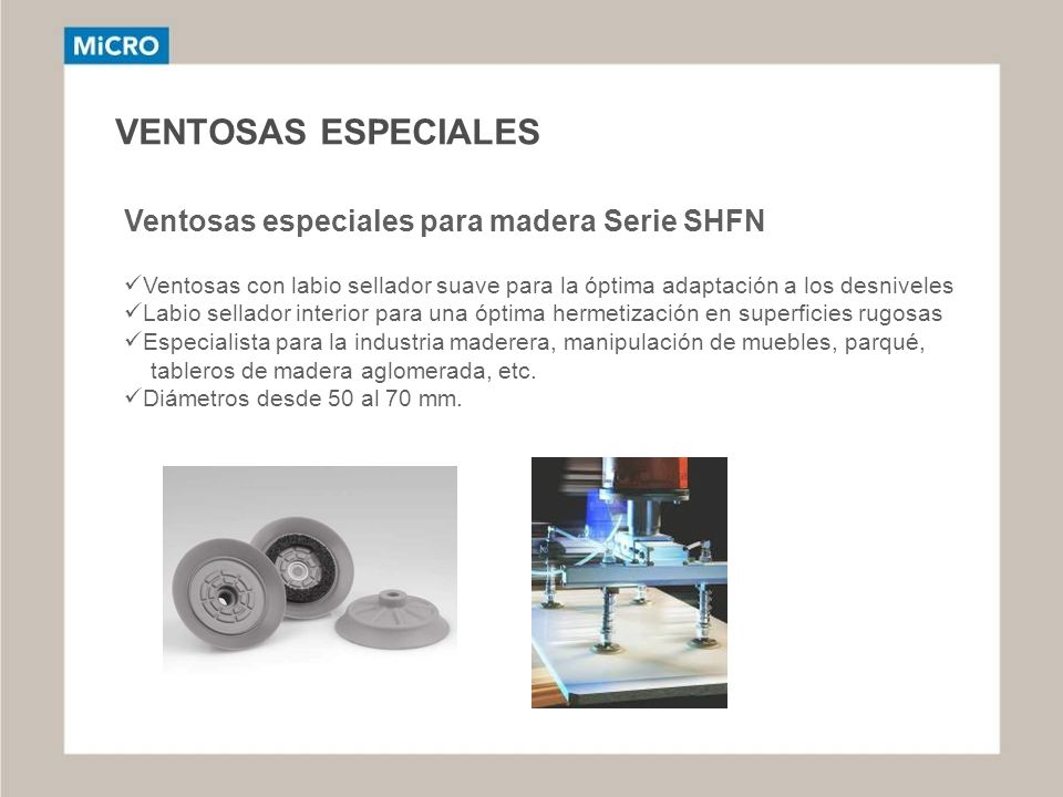 VENTOSAS ESPECIALES Ventosas especiales para madera Serie SHFN