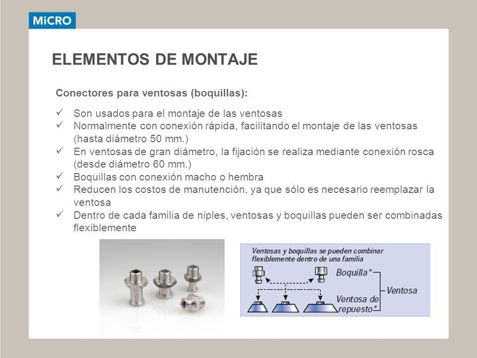 ELEMENTOS DE MONTAJE Conectores para ventosas (boquillas):