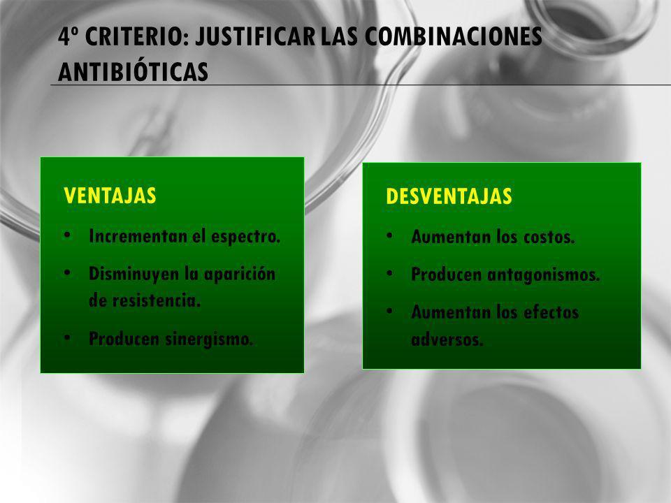 4º CRITERIO: JUSTIFICAR LAS COMBINACIONES ANTIBIÓTICAS