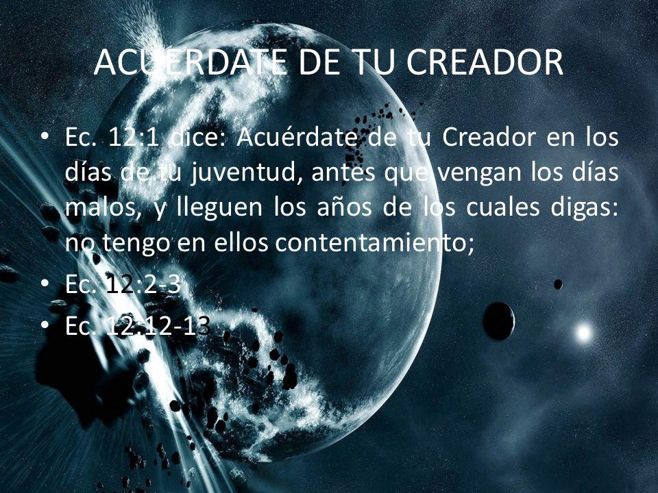 ACUERDATE DE TU CREADOR