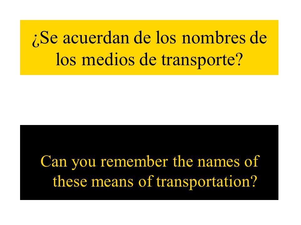 ¿Se acuerdan de los nombres de los medios de transporte