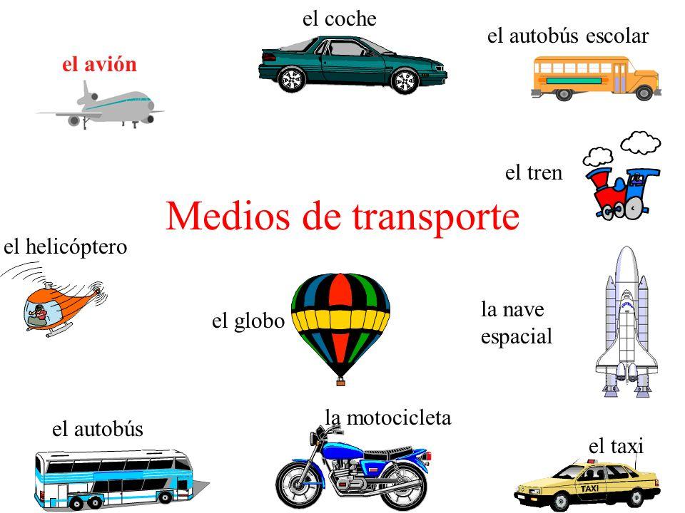 Medios de transporte el coche el autobús escolar el avión el tren