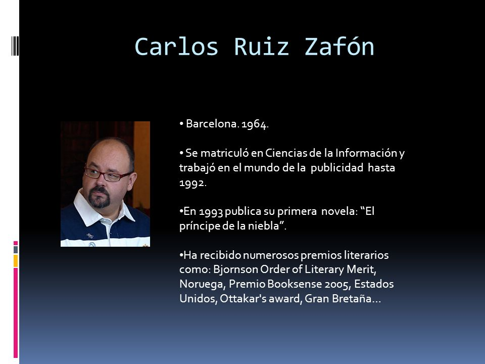 Carlos Ruiz Zafón Barcelona. 1964.