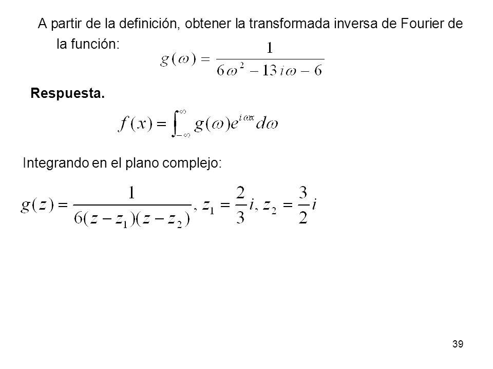 A partir de la definición, obtener la transformada inversa de Fourier de la función: