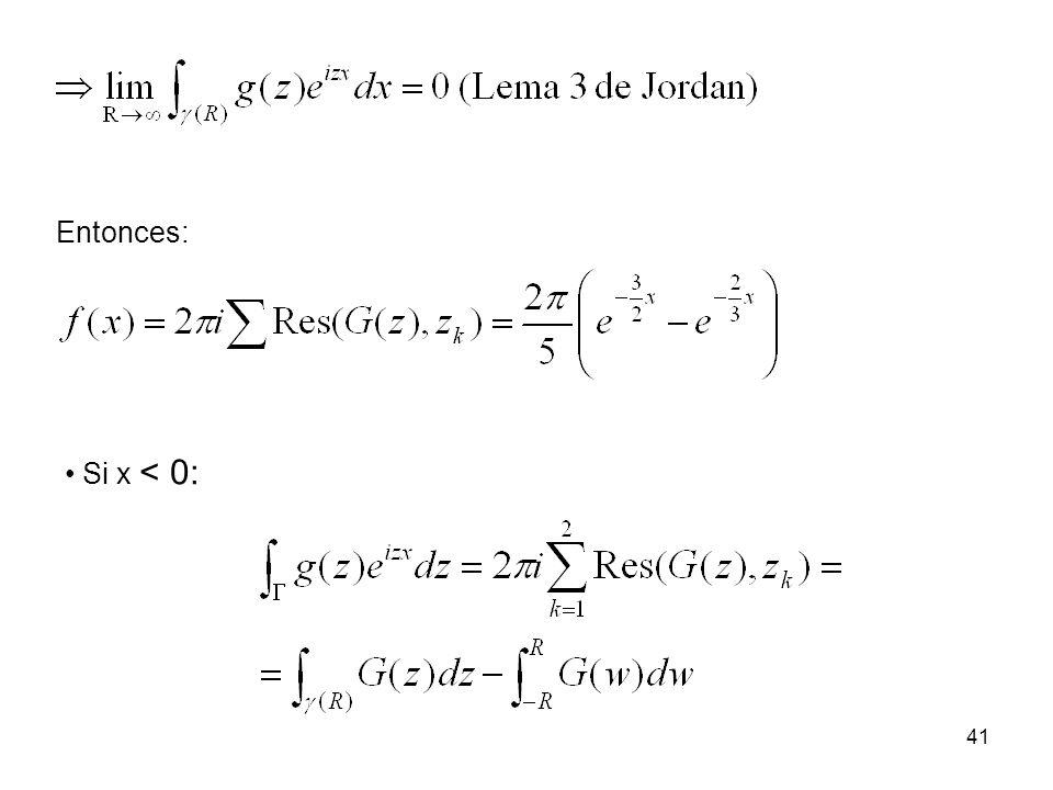 Entonces: Si x < 0:
