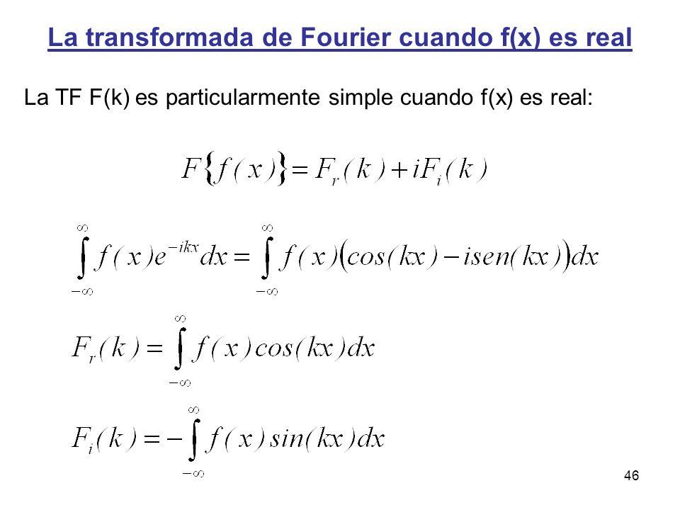 La transformada de Fourier cuando f(x) es real