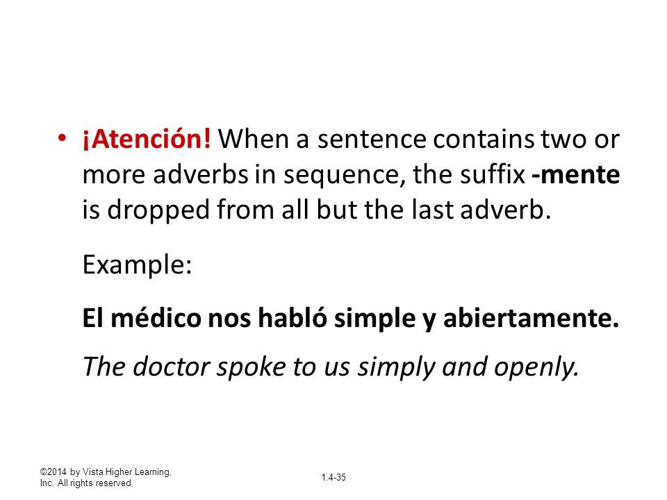 Example: El médico nos habló simple y abiertamente.