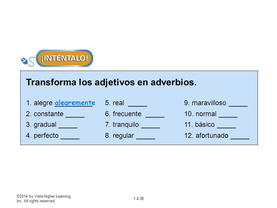 Transforma los adjetivos en adverbios.