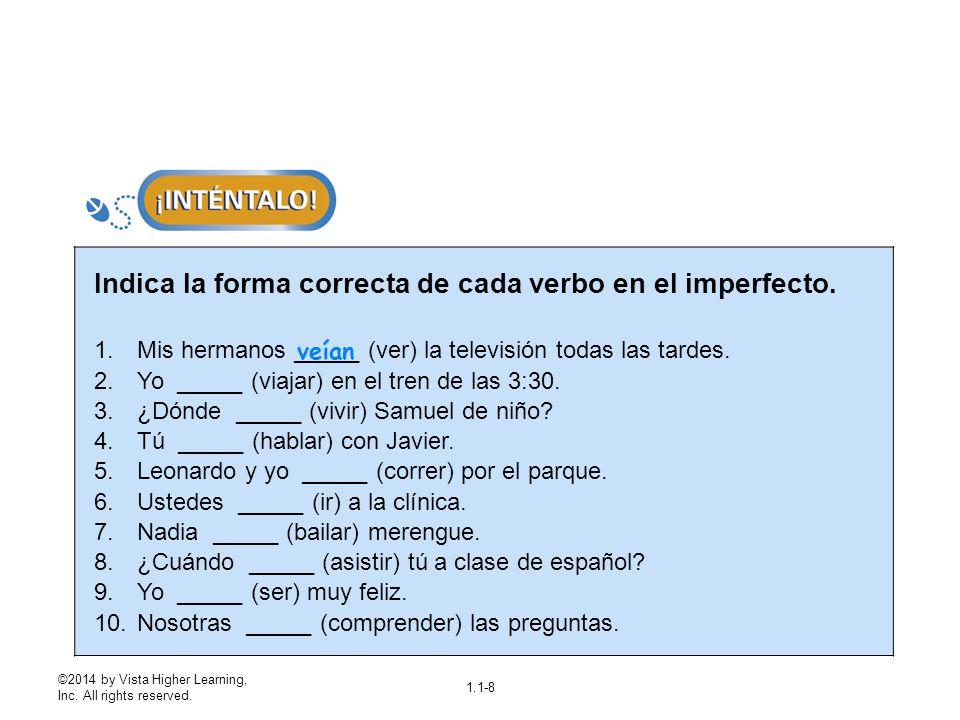 Indica la forma correcta de cada verbo en el imperfecto.
