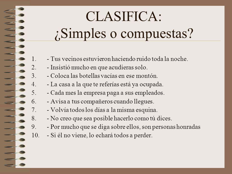 CLASIFICA: ¿Simples o compuestas