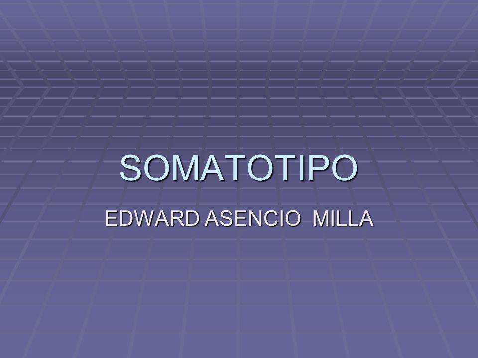 SOMATOTIPO EDWARD ASENCIO MILLA