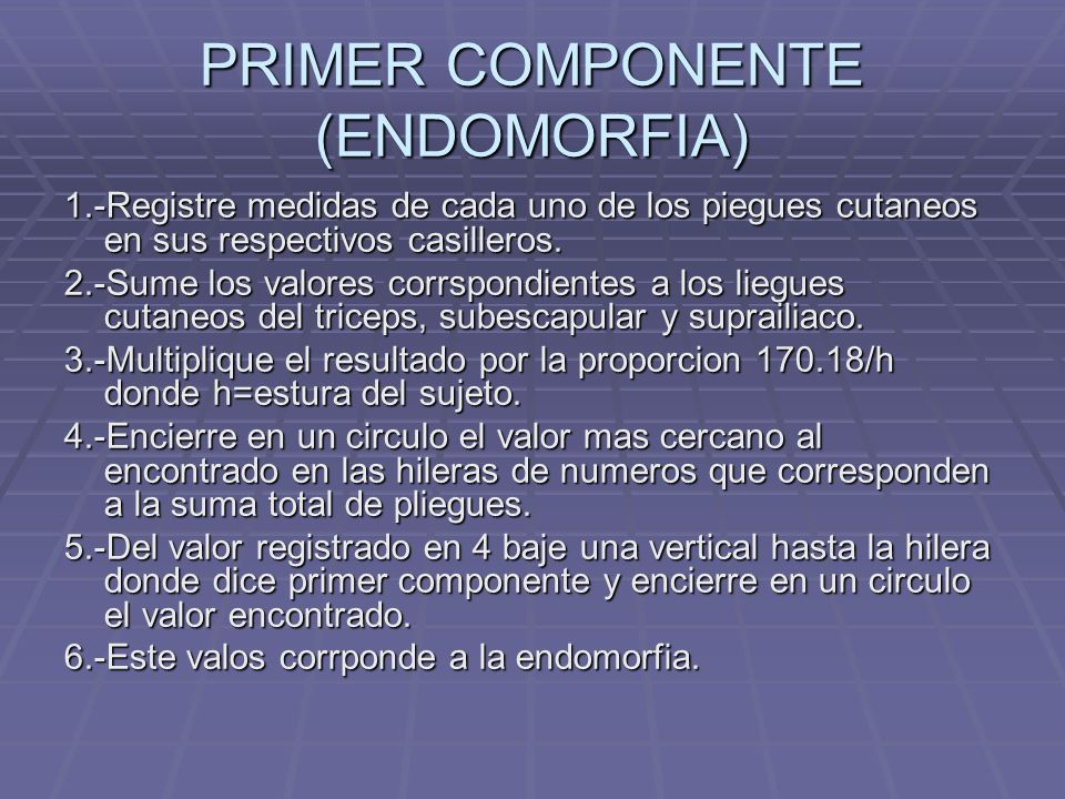PRIMER COMPONENTE (ENDOMORFIA)
