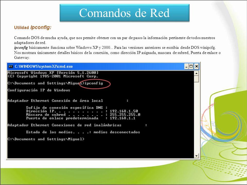Comandos de Red Utilidad Ipconfig: