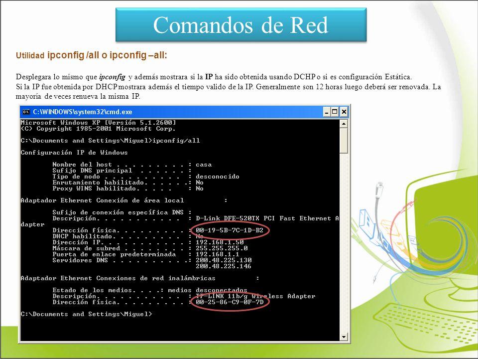 Comandos de Red Utilidad ipconfig /all o ipconfig –all: