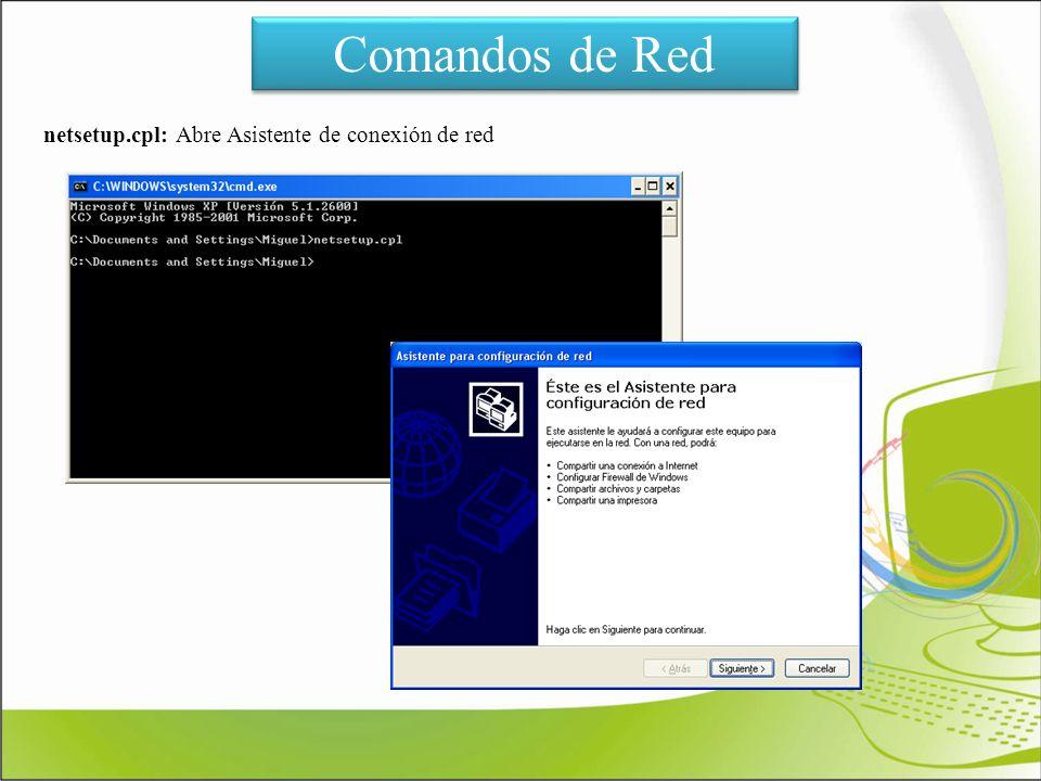 Comandos de Red netsetup.cpl: Abre Asistente de conexión de red