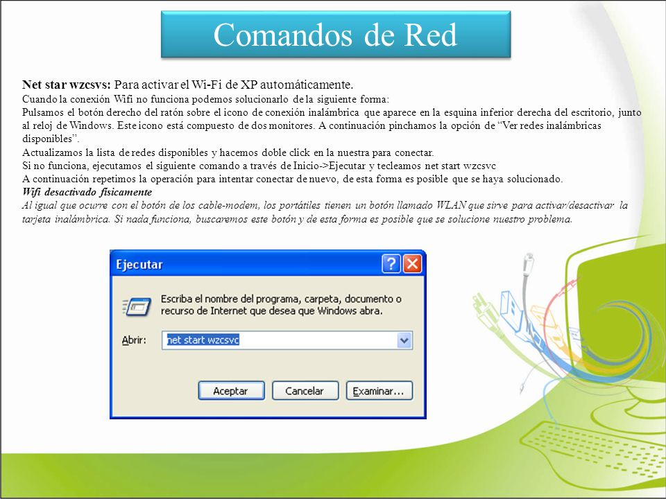 Comandos de Red Net star wzcsvs: Para activar el Wi-Fi de XP automáticamente.