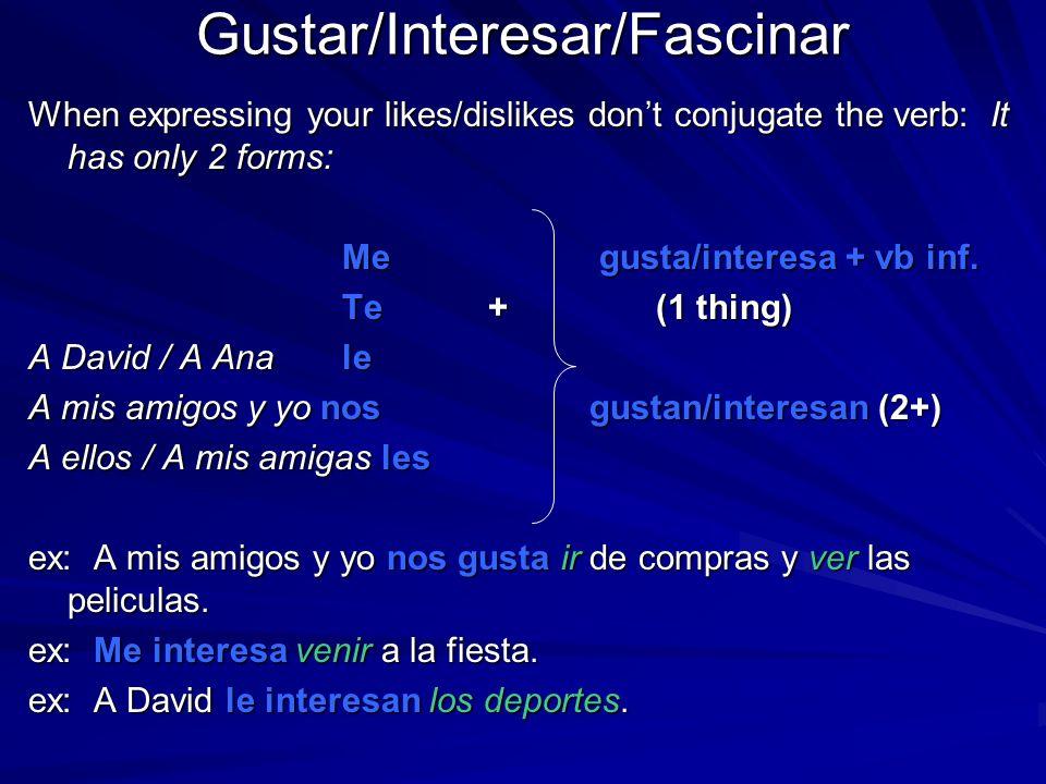 Gustar/Interesar/Fascinar