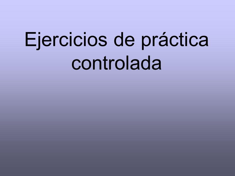 Ejercicios de práctica controlada