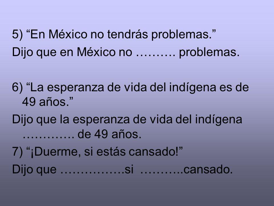 5) En México no tendrás problemas.