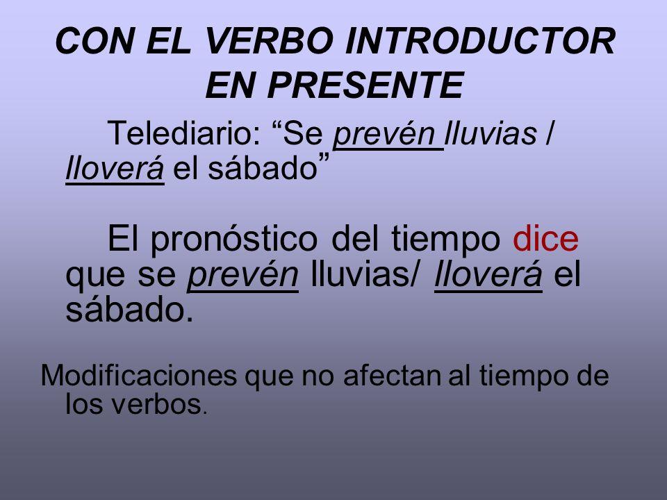 CON EL VERBO INTRODUCTOR EN PRESENTE