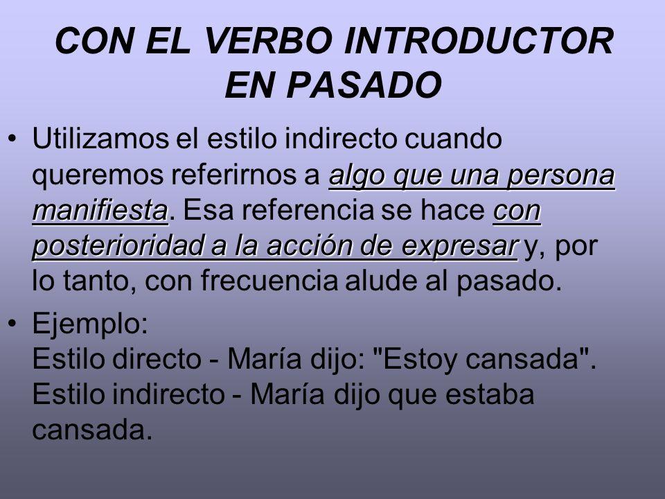 CON EL VERBO INTRODUCTOR EN PASADO