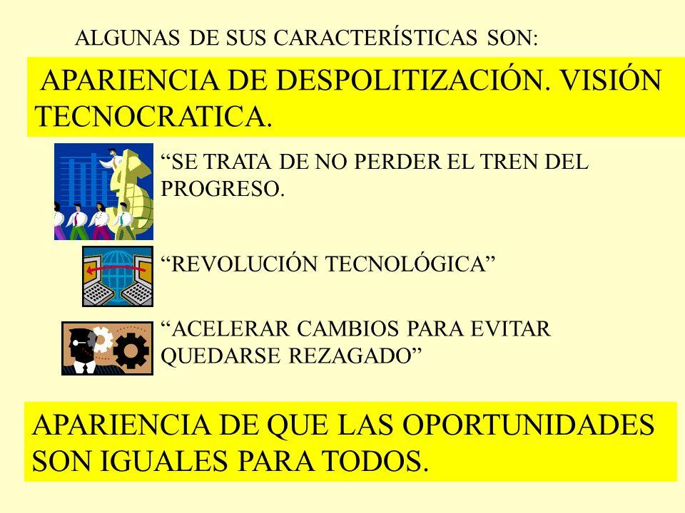 APARIENCIA DE DESPOLITIZACIÓN. VISIÓN TECNOCRATICA.