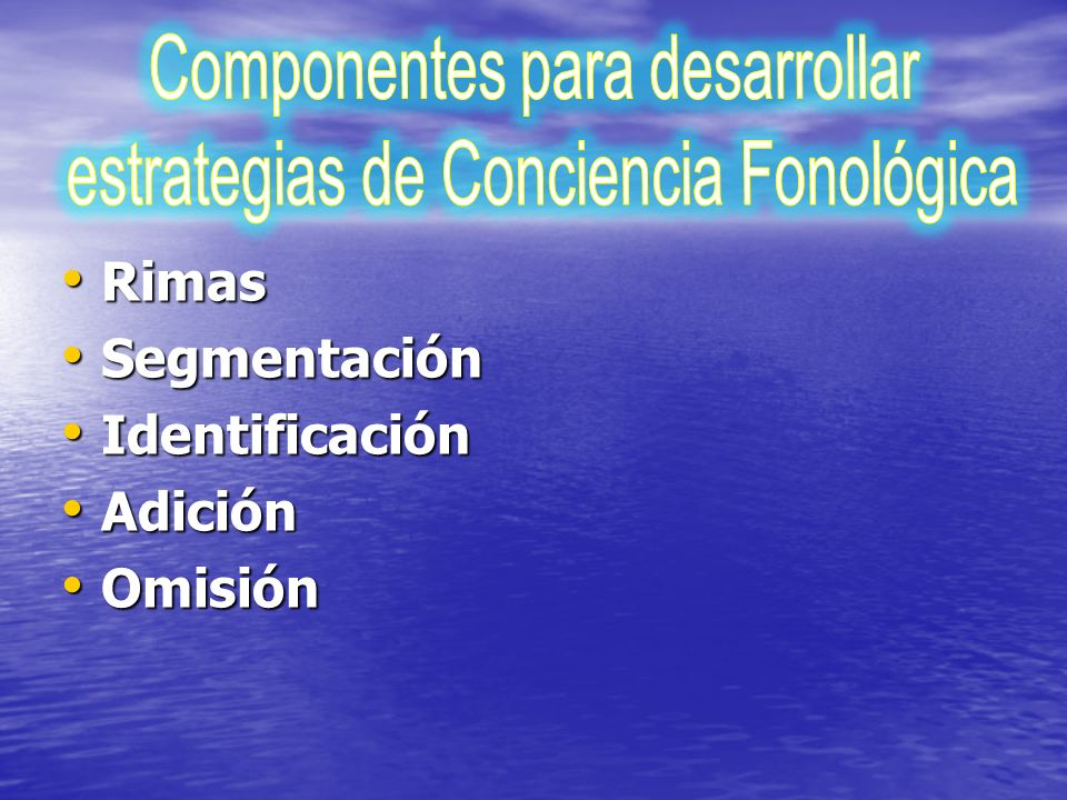 Componentes para desarrollar estrategias de Conciencia Fonológica