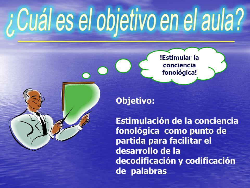 !Estimular la conciencia fonológica!