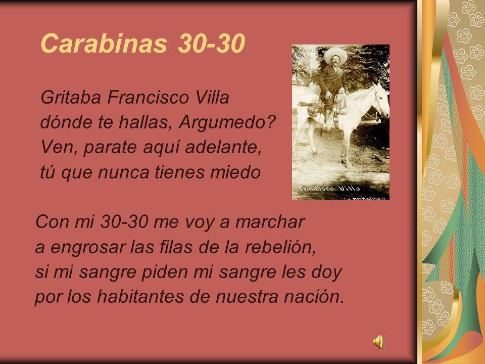 Carabinas 30-30 Gritaba Francisco Villa dónde te hallas, Argumedo