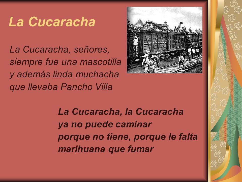 La Cucaracha La Cucaracha, señores, siempre fue una mascotilla