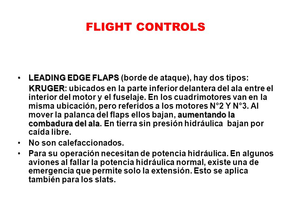 FLIGHT CONTROLS LEADING EDGE FLAPS (borde de ataque), hay dos tipos: