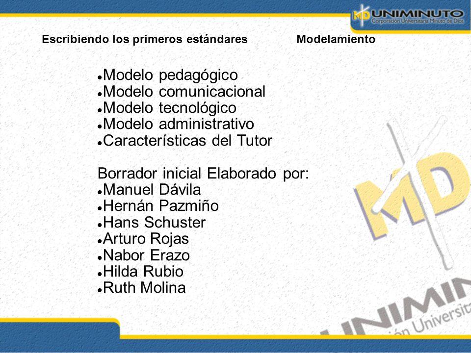 Modelo comunicacional Modelo tecnológico Modelo administrativo