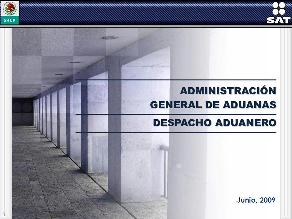 ADMINISTRACIÓN GENERAL DE ADUANAS DESPACHO ADUANERO Junio, 2009