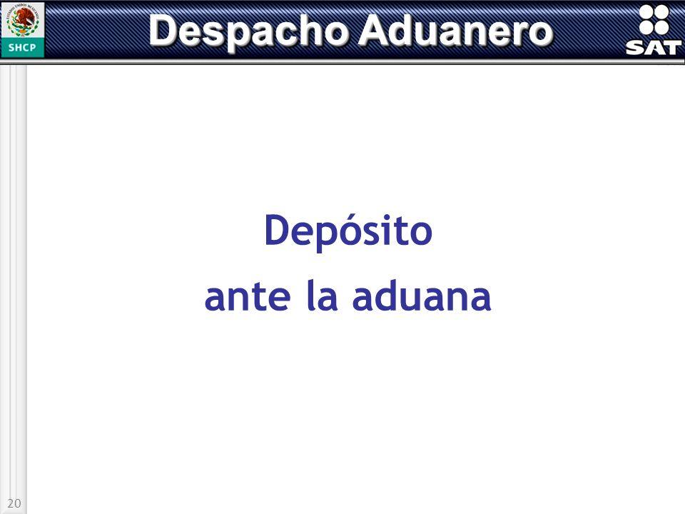 Despacho Aduanero Depósito ante la aduana 20