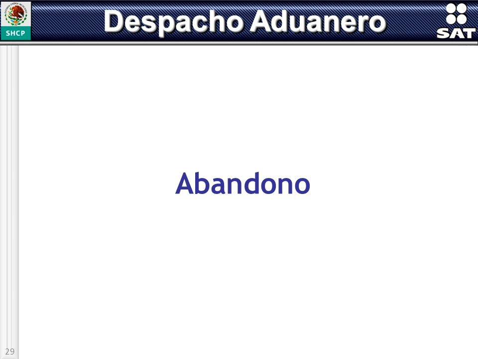 Despacho Aduanero Abandono 29