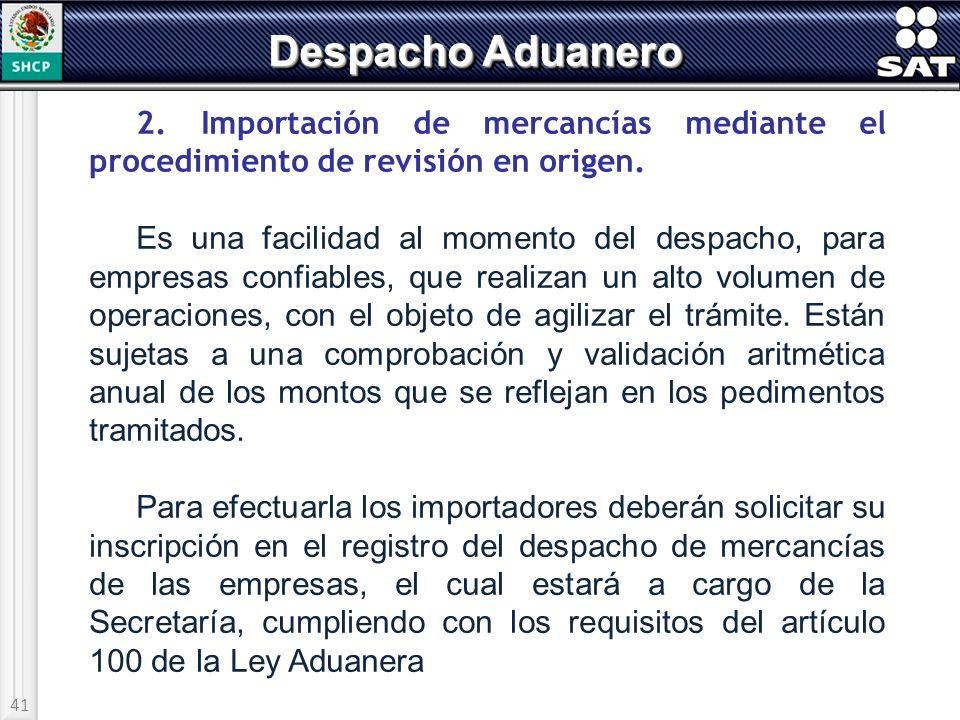 Despacho Aduanero 2. Importación de mercancías mediante el procedimiento de revisión en origen.