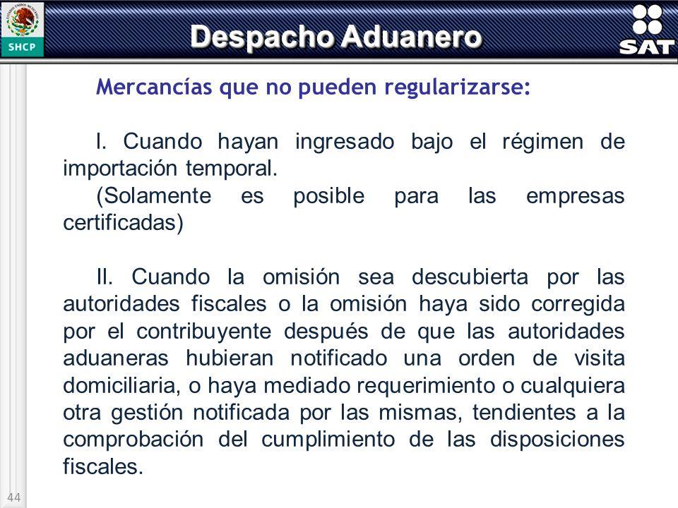 Despacho Aduanero Mercancías que no pueden regularizarse:
