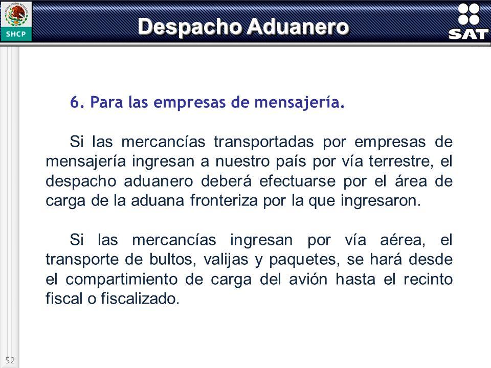 Despacho Aduanero 6. Para las empresas de mensajería.