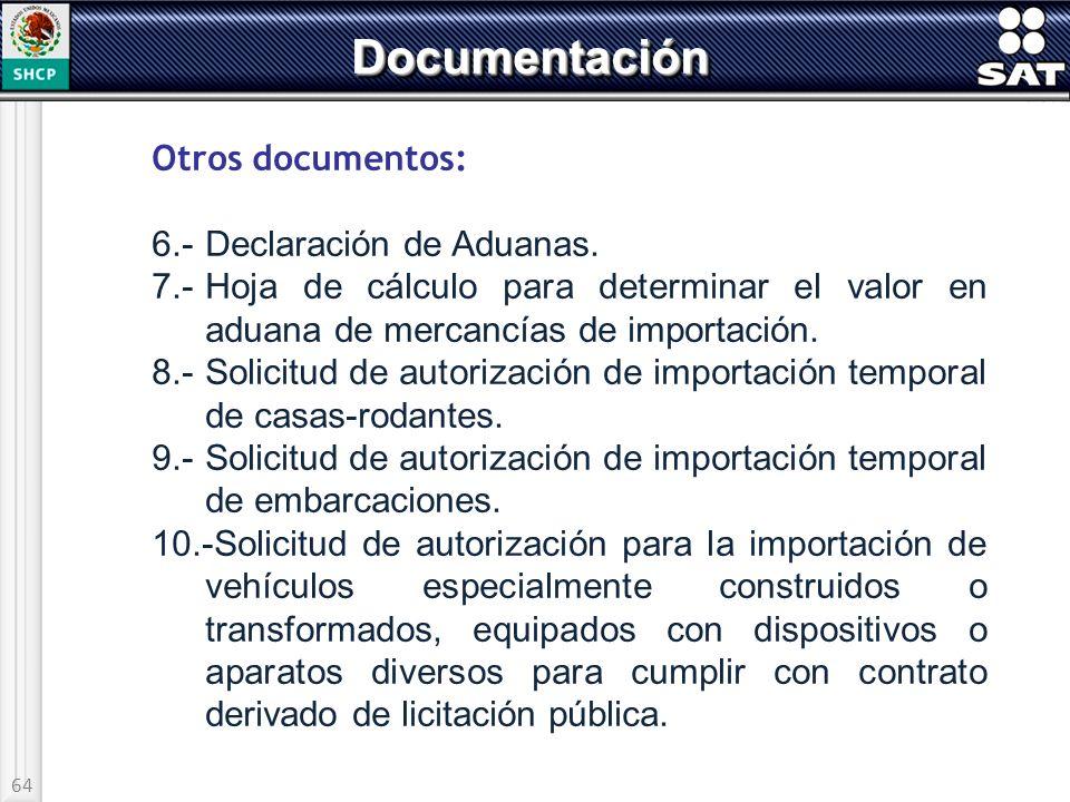 Documentación Otros documentos: 6.- Declaración de Aduanas.