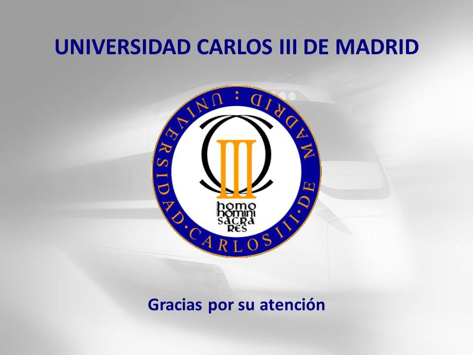 UNIVERSIDAD CARLOS III DE MADRID Gracias por su atención