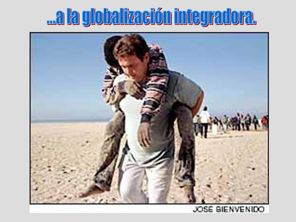 ...a la globalización integradora.