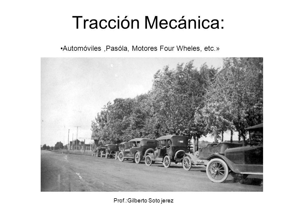 Tracción Mecánica: Automóviles ,Pasóla, Motores Four Wheles, etc.»