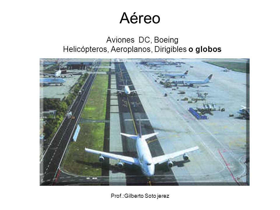 Aviones DC, Boeing Helicópteros, Aeroplanos, Dirigibles o globos