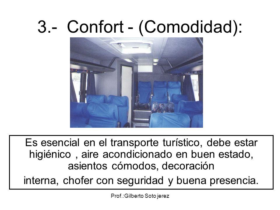 3.- Confort - (Comodidad):