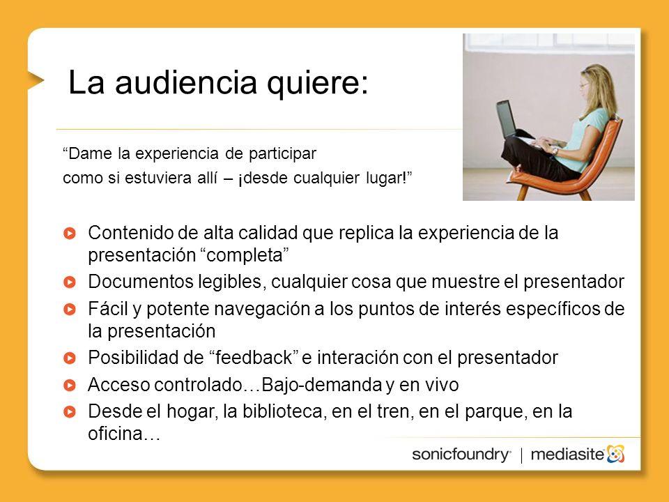 La audiencia quiere: Dame la experiencia de participar. como si estuviera allí – ¡desde cualquier lugar!