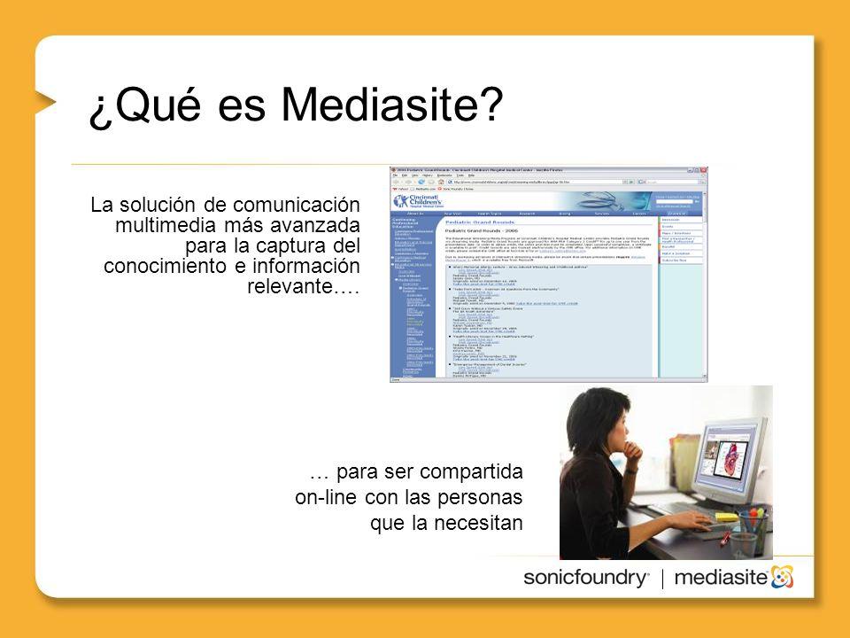 ¿Qué es Mediasite La solución de comunicación multimedia más avanzada para la captura del conocimiento e información relevante….