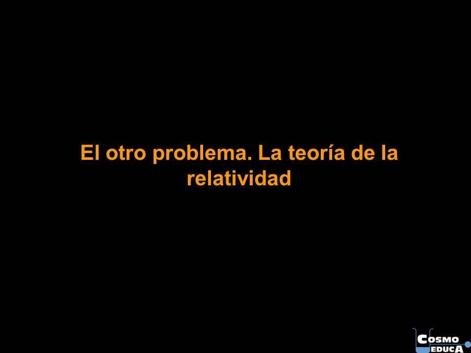 El otro problema. La teoría de la relatividad