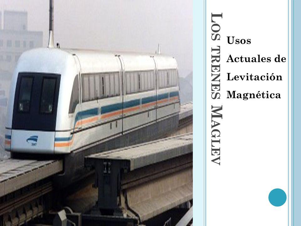 Usos Actuales de Levitación Magnética