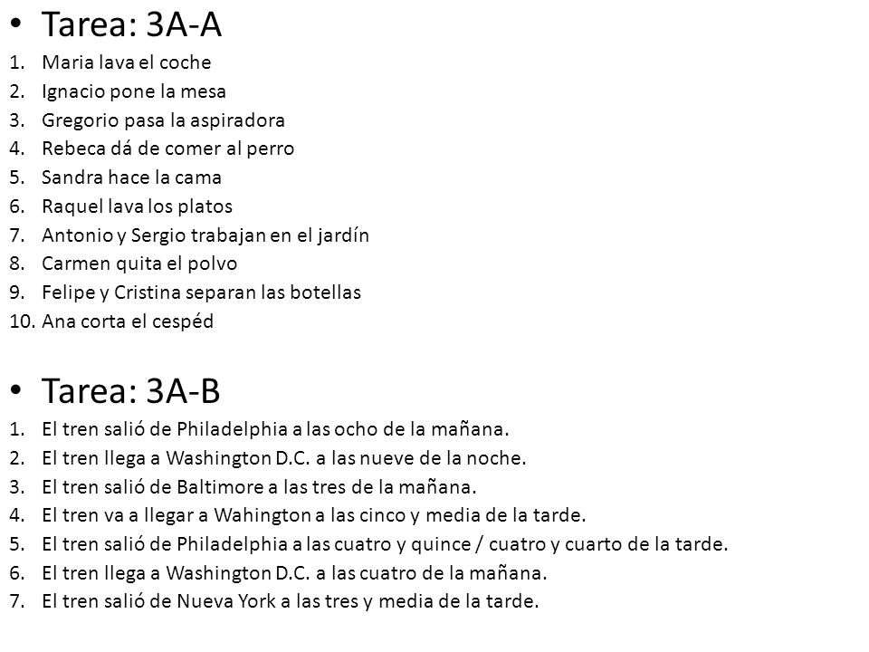Tarea: 3A-A Tarea: 3A-B Maria lava el coche Ignacio pone la mesa