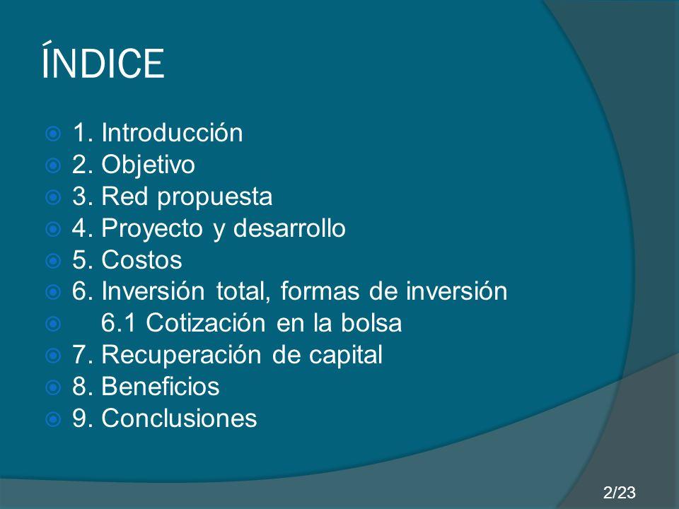 ÍNDICE 1. Introducción 2. Objetivo 3. Red propuesta
